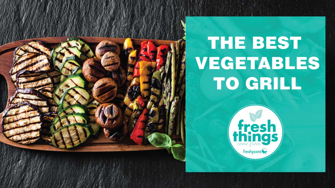 freshpoint-produce-what-are-the-best-vegetables-to-grill